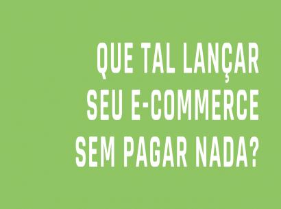 Abra o seu e-commerce hoje mesmo